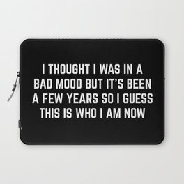 Bad Mood Funny Quote Laptop Sleeve