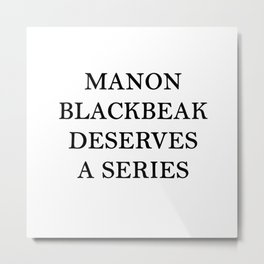 MANON BLACKBEAK Metal Print