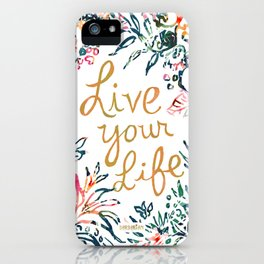 LIVE YOUR LIFE Floral Quote iPhone Case