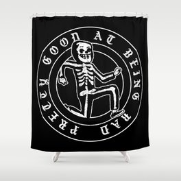 Pretty Good At Being Bad Shower Curtain