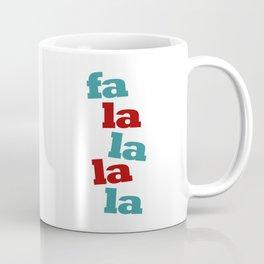 fa la la la la Coffee Mug