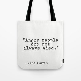 """Jane Austen quote """"Angry people are not always wise."""" Tote Bag"""