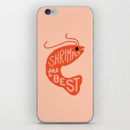 Shrimply the Best iPhone Skin
