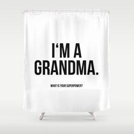 I'm a grandma Shower Curtain