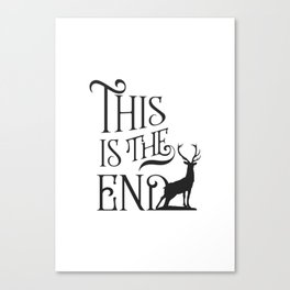 This is the end Canvas Print