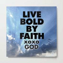 Live Bold By Faith xoxo God Metal Print