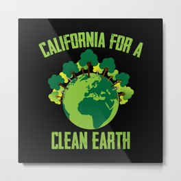 California For A clean Earth Happy Earth Day Gift Metal Print