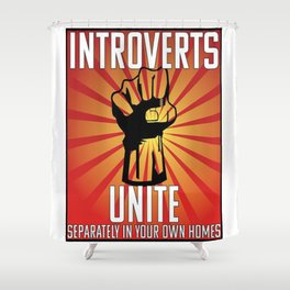 Introverts Unite Separately Shower Curtain