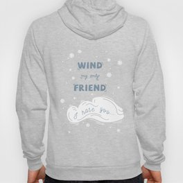 Wind My Only Friend Hoody