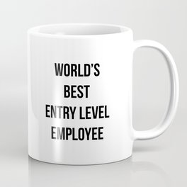 World's best entry lvl employee Coffee Mug