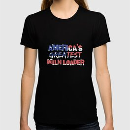 America's Greatest Kiln Loader T-shirt