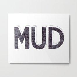 MUD BIRO DRAWING Metal Print