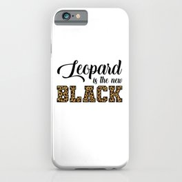 Leopard Is The New Black iPhone Case