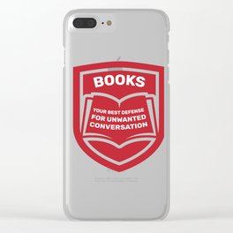 Books Are Your Best Defense For Unwanted Conversation Clear iPhone Case