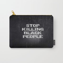 Stop Killing Black People Carry-All Pouch