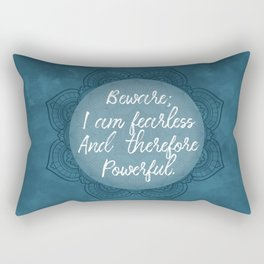 Beware; I Am Fearless And Therefore Powerful Rectangular Pillow