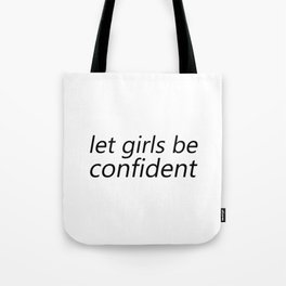Let Girls be Confident Tote Bag