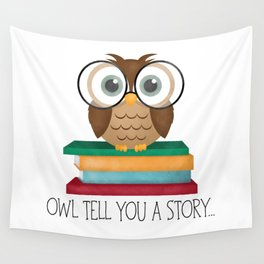 Owl Tell You A Story... Wall Tapestry