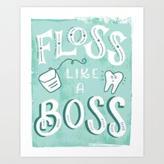 Floss Like a Boss Art Print