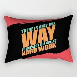 Lab No. 4 - There Is Only One Way To Success It's Called Hard Work Gym Motivational Quotes Poster Rectangular Pillow