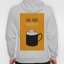 Owl have anoter cup, coffee poster Hoody