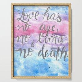 Love has no age, no limit, & no death Serving Tray