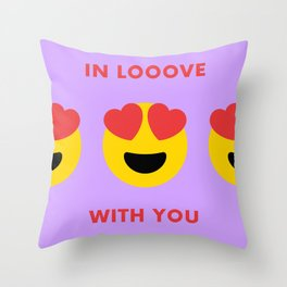 In Looove With You Smile Throw Pillow