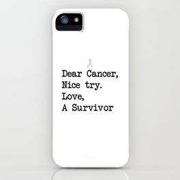 Nice Try, Cancer (Black Text) iPhone Case