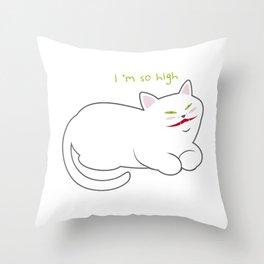I'm so high Throw Pillow