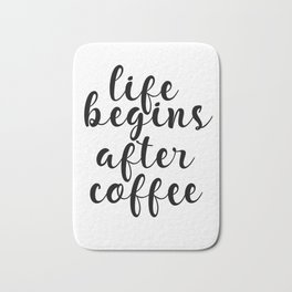 Life Begins After Coffee, Inspirational Wall Art, Coffee Quote Bath Mat