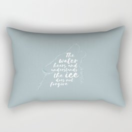 The Ice Does Not Forgive Rectangular Pillow