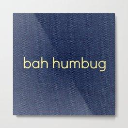 bah humbug! Metal Print