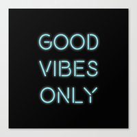 good vibes only Canvas Prints featuring Good Vibes Only by Ink and Paint Studio