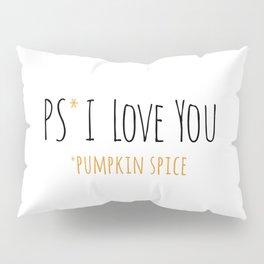 PS I Love you - Pumpkin Spice Pillow Sham
