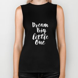 Dream Big Little One black-white typography poster black-white childrens room nursery home decor Biker Tank