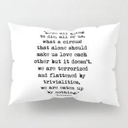 Charles Bukowski Quote Circus Pillow Sham