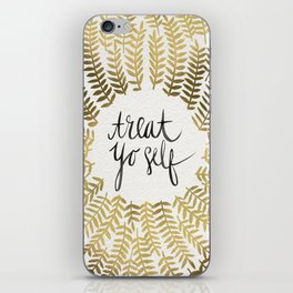 Treat Yo Self – Gold iPhone Skin