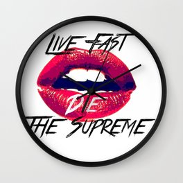 Live fast die the Supreme Wall Clock
