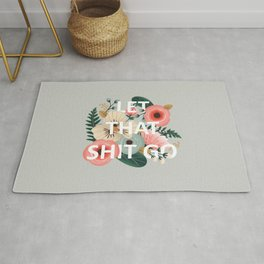 LET THAT SHIT GO - Sweary Floral Rug