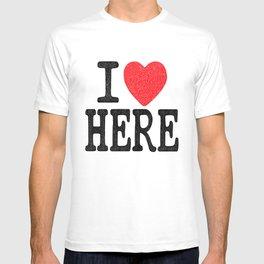 i love here T-shirt