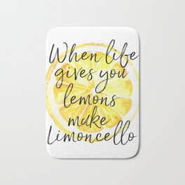 When Life Gives You Lemons Make Limoncello, Art Quote, Kitchen Art, Bar Print Bath Mat