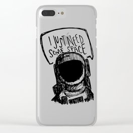 just need space. Clear iPhone Case