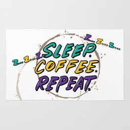 Sleep. Coffee. Repeat. Rug