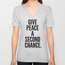 Give Peace a Second Chance. Unisex V-Neck