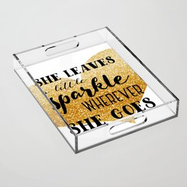 She Leaves a Little Sparkle Wherever She Goes Acrylic Tray