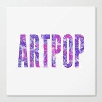 artpop Canvas Prints featuring ARTPOP by Philippa K