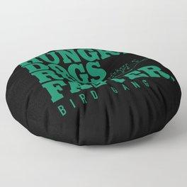Hungry Dogs Run Faster Bird Gang Floor Pillow