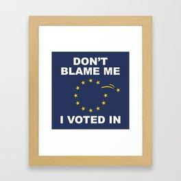 Don't Blame Me Framed Art Print