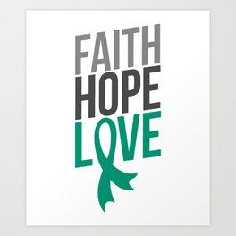 Faith Hope Love | Liver Cancer Awareness  Art Print