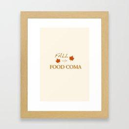 Food Coma Print Framed Art Print